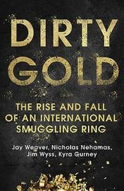 Dirty Gold by Jay Weaver
