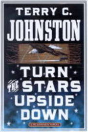 Turn the Stars Upside Down by Terry C. Johnston image