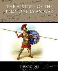 The History of the Peloponnesian War by . Thucydides