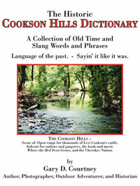 The Historic Cookson Hills Dictionary by Gary D. Courtney