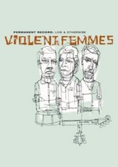 Violent Femmes - Live & Otherwise on DVD