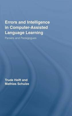 Errors and Intelligence in Computer-Assisted Language Learning by Trude Heift