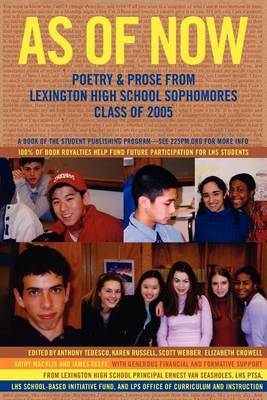 As of Now: Poetry & Prose from Lexington High School Sophomores Class of 2005 by Anthony Tedesco