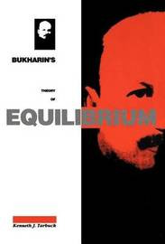 Bukharin's Theory of Equilibrium by Kenneth J. Tarbuck