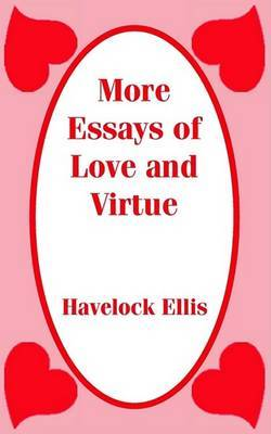 More Essays of Love and Virtue by Havelock Ellis