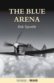 The Blue Arena by Bob Spurdle