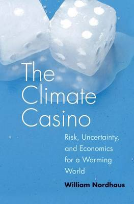 Climate Casino by William D Nordhaus