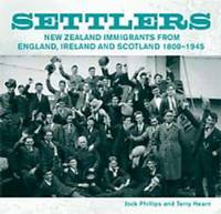 Settlers: New Zealand Immigrants from England, Ireland and Scotland 1800-1945 by JOCK PHILLIPS