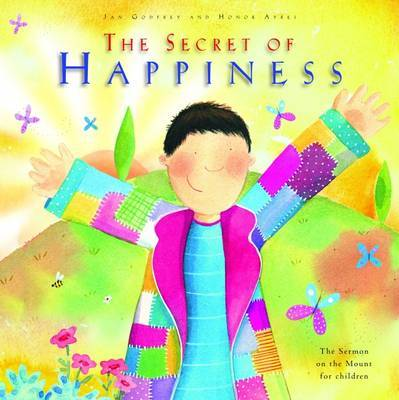 The Secret of Happiness: The Sermon on the Mount for Children by Jan Godfrey