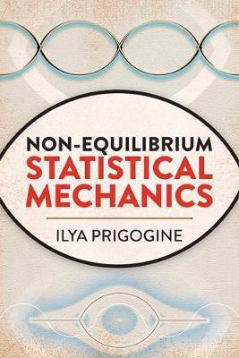 Non-Equilibrium Statistical Mechanics by Ilya Prigogine