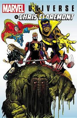 Marvel Universe By Chris Claremont by Chris Claremont
