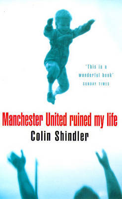 Manchester United Ruined My Life by Colin Shindler image