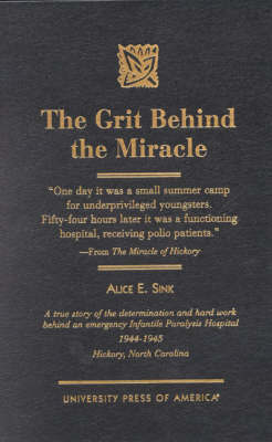 The Grit behind the Miracle by Alice E Sink