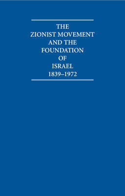 The Zionist Movement and the Foundation of Israel 1839-1972 10 Volume Hardback Set