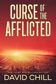 Curse of the Afflicted by David Chill