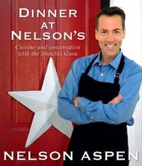 Dinner at Nelsons: Cuisine and Conversation with the Showbiz Guru by Nelson Aspen