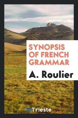 Synopsis of French Grammar by A Roulier image