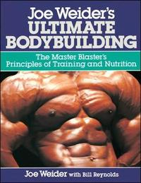 Joe Weider's Ultimate Bodybuilding by Joe Weider