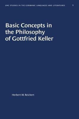 Basic Concepts in the Philosophy of Gottfried Keller by Herbert W. Reichert