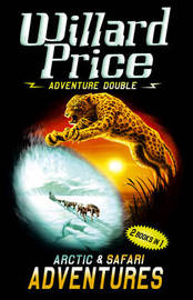 Adventure Double: Arctic Adventure, Safari Adventure by Willard Price image