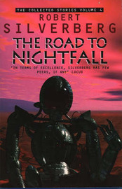 Collected Stories of Robert Silverberg: v. 4: Road to Nightfall by Robert Silverberg image
