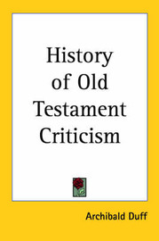 History of Old Testament Criticism by Archibald Duff image