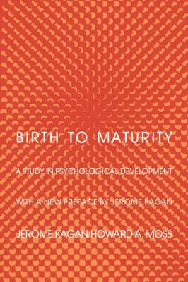 Birth to Maturity by Jerome Kagan image
