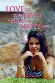 Love Is Your Key to a Full and Happy Life by Aurora Haughton