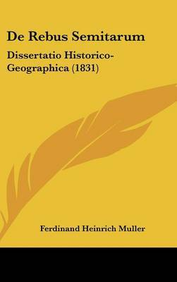 de Rebus Semitarum: Dissertatio Historico-Geographica (1831) by Ferdinand Heinrich Muller image