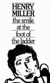 The Smile at the Foot of the Ladder by Henry Miller image
