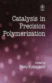 Catalysis in Precision Polymerization