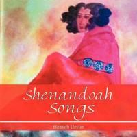 Shenandoah Songs by Elizabeth Clayton