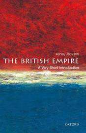 The British Empire: A Very Short Introduction by Ashley Jackson
