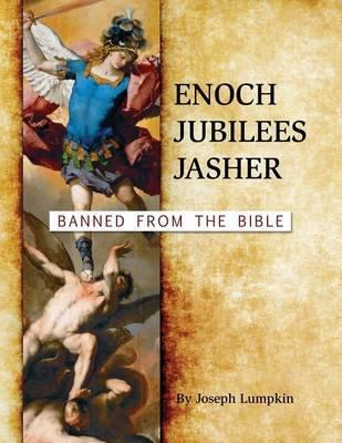 Enoch, Jubilees, Jasher by Joseph B Lumpkin image