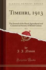 Timehri, 1913, Vol. 3 by J J Nunan