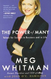 The Power of Many: Values and Success in Business and in Life by Meg Whitman