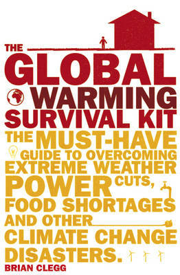 The Global Warming Survival Kit by Brian Clegg image