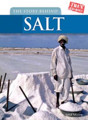 The Story Behind Salt by Heidi Moore