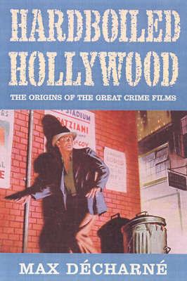 Hardboiled Hollywood by Max Decharne