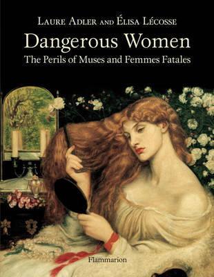 Dangerous Women by Laure Adler