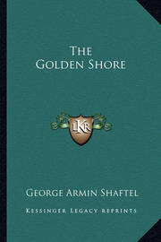 The Golden Shore by George Armin Shaftel