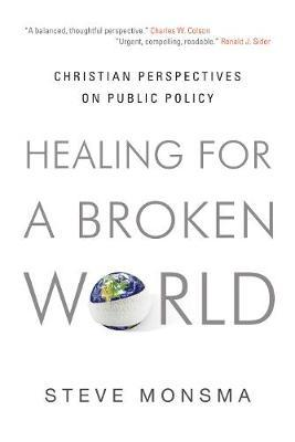 Healing for a Broken World by Steve Monsma