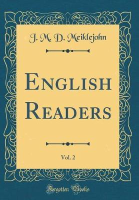 English Readers, Vol. 2 (Classic Reprint) by J M D Meiklejohn