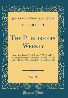 The Publishers' Weekly, Vol. 28 by United States Publishers' Board O Trade image