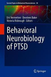 Behavioral Neurobiology of PTSD