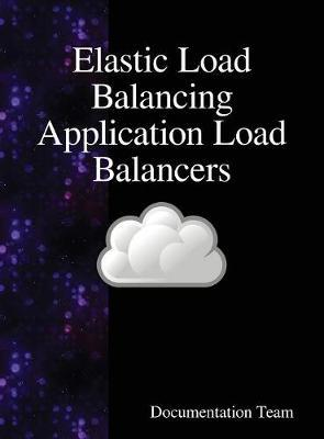 Elastic Load Balancing Application Load Balancers by Documentation Team