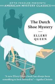 The Dutch Shoe Mystery - An Ellery Queen Mystery by Ellery Queen