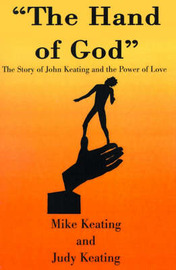The Hand of God: The Story of John Keating and the Power of Love by Mike Keating image