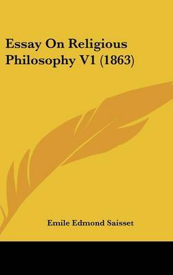Essay on Religious Philosophy V1 (1863) by Emile Edmond Saisset image