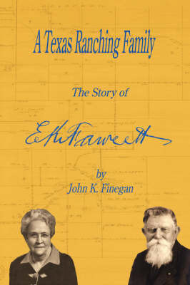 A Texas Ranching Family by John K. Finegan